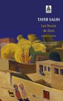 Les noces de Zeyn et autres récits, Tayeb Salih