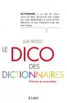 Le dico des dictionnaires, Jean Pruvost