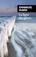 La ligne des glaces, Emmanuel Ruben