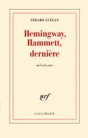 Hemingway, Hammett, dernière, mélodrame, Gérard Guégan