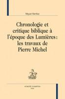 Chronologie et critique biblique à l'époque des Lumières: Les travaux de Pierre Michel
