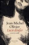 Lucie d'enfer, Conte noir, Jean-Michel Olivier (par Philippe Chauché)