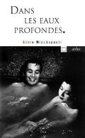 Dans les eaux profondes, Le Bain japonais, Akira Mizubayashi (par Charles Duttine)