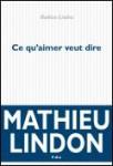 Ce qu'aimer veut dire, Mathieu Lindon