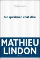 Ce qu'aimer veut dire, Mathieu Lindon (par Didier Bazy)