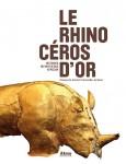 Le rhinocéros d'or, François-Xavier Fauvelle-Aymar
