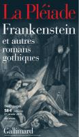 Frankenstein et autres romans gothiques en La Pléiade