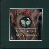 Lisière trouble des métamorphoses, Jean-Louis Clarac, Françoise Cuxac (par André Sagne)
