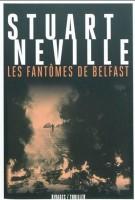 Les Fantômes de Belfast, Stuart Neville