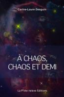 A chaos, chaos et demi, Carine-Laure Desguin (par Patrick Devaux)