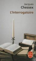 L'interrogatoire, Jacques Chessex (2ème recension)