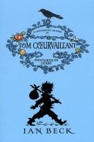 La mystérieuse histoire de Tom Coeurvaillant, Ian Beck