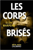 Les corps brisés, Elsa Marpeau