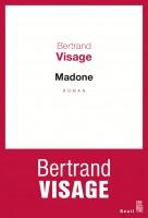 Madone, Bertrand Visage