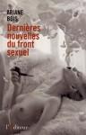 Dernières nouvelles du front sexuel, Ariane Bois