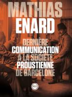Dernière communication à la société proustienne de Barcelone, Mathias Enard