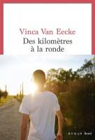 Des kilomètres à la ronde, Vinca Van Eecke (par Patrick Devaux)