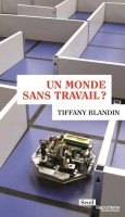 Un monde sans travail Tiffanny Blandin (Seuil) - F. G. Bouzit
