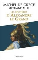 Les Mystères d'Alexandre Le Grand, Michel De Grèce, Stéphane Allix