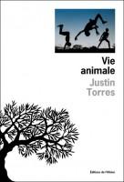 Vie animale, Justin Torres