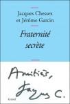 Fraternité secrète, Jacques Chessex et Jérôme Garcin