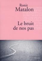 Le bruit de nos pas, Ronit Matalon