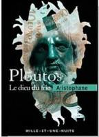 Ploutos, dieu du fric, Aristophane (Trad. Michel Host)