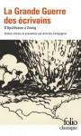 La Grande Guerre des écrivains d'Apollinaire à Zweig, Antoine Compagnon