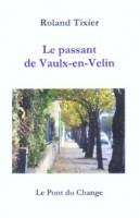 Le passant de Vaulx-en-Velin, Roland Tixier