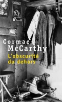 L'Obscurité du dehors, Cormac McCarthy (par Léon-Marc Levy)