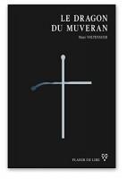 Le dragon du Muveran, Marc Voltenauer