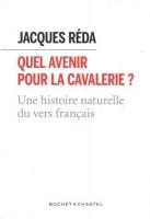 Quel avenir pour la cavalerie ? Une histoire naturelle du vers français, Jacques Réda (par Jean-Paul Gavard-Perret)