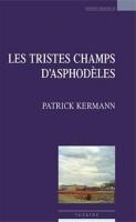 Les tristes champs d'asphodèles, Patrick Kermann