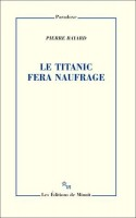 Le Titanic fera naufrage, Pierre Bayard