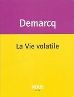 La vie volatile, Jacques Demarcq (par Jean-Paul Gavard-Perret)