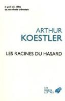 Les racines du hasard? Arthur Koestler (Les Belles Lettres) - Y. Constantinidès