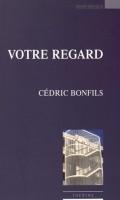 Votre regard, Cédric Bonfils