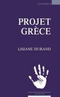 Projet Grèce, Lisiane Durand (par Marie du Crest)