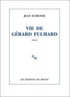 Vie de Gérard Fulmard, Jean Echenoz (par Jean-Paul Gavard Perret)