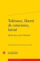 Tolérance, liberté de conscience, laïcité, Quelle place pour l'athéisme ?, Louise Ferté, Lucie Rey (par Gilles Banderier)