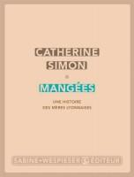 Mangées Une histoire des mères lyonnaises, Catherine Simon