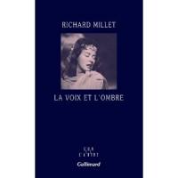 La voix et l'ombre, Richard Millet