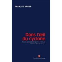 Dans l'oeil du cyclone. Entretien avec François Xavier