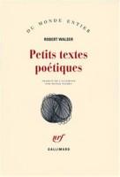 Petits textes poétiques, Robert Walser