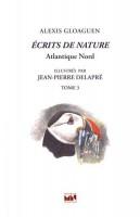 Écrits de nature, Atlantique Nord, Tome 3, Alexis Gloaguen (par Patryck Froissart)