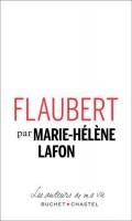 Flaubert, Marie-Hélène Lafon (par Pierrette Epsztein)