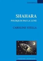 Shahara, Pourquoi pas la lune, Caroline Stella (par Marie du Crest)