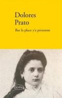 Bas la place y'a personne, Dolores Prato (par Matthieu Gosztola)