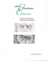 À ton tour, John et Yves Berger (par Didier Ayres)