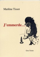 J'emmerde…, Marlène Tissot